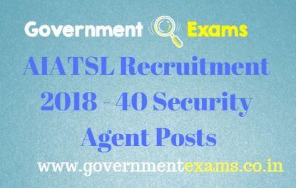 AIATSL Recruitment 2018 - 40 Security Agent Posts