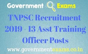 TNPSC Recruitment 2019 - 13 Asst Training Officer Posts