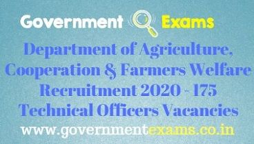 Department of Agriculture, Cooperation & Farmers Welfare Recruitment 2020 - 175 Technical Officers Vacancies